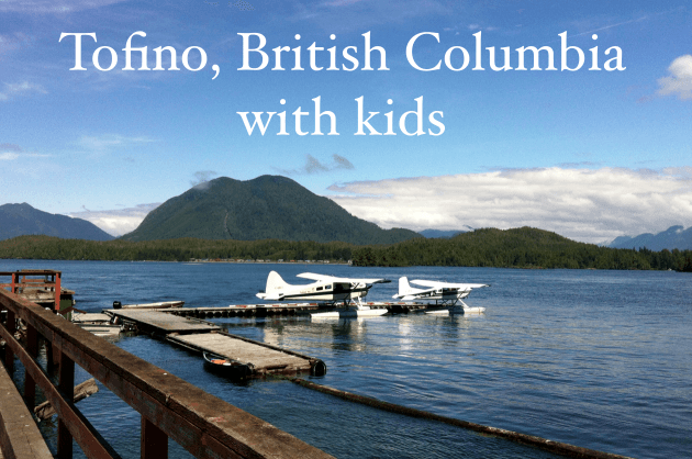 tofino, british columbia – with babies, toddlers and kids