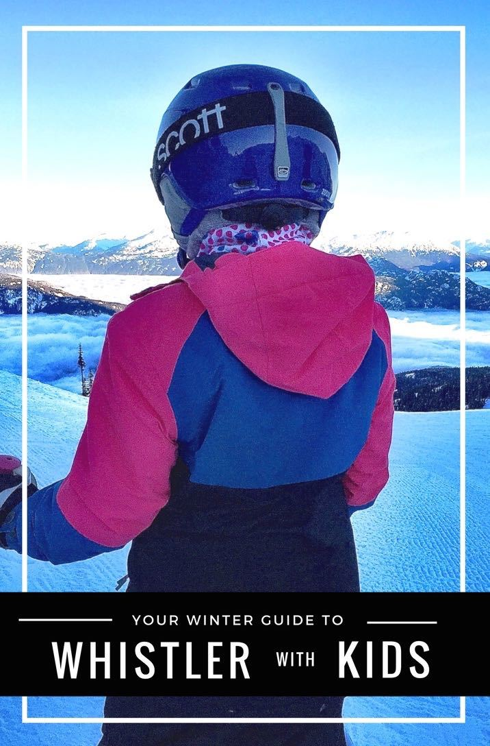 e0a430a60795 2018-19 Whistler with Kids Winter Guide ! Whistler Kids Activities ...