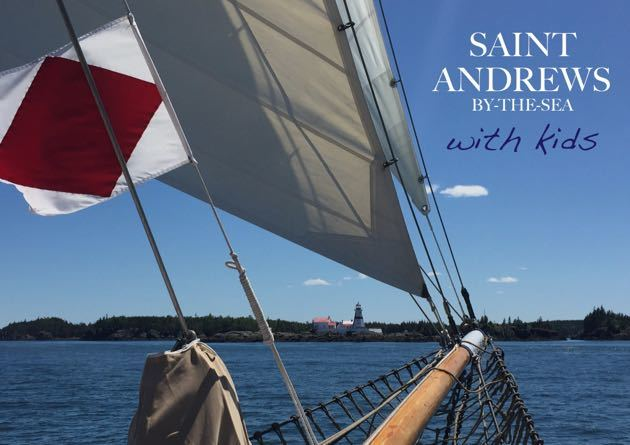 Saint Andrews NB with kids