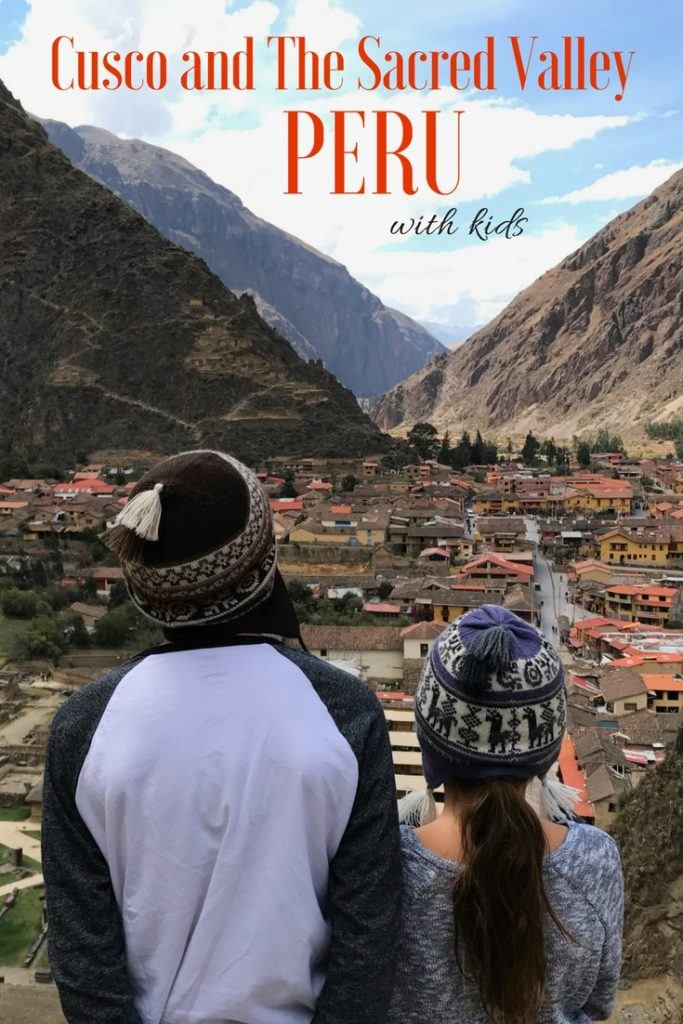 Peru with Kids - The Sacred Valley