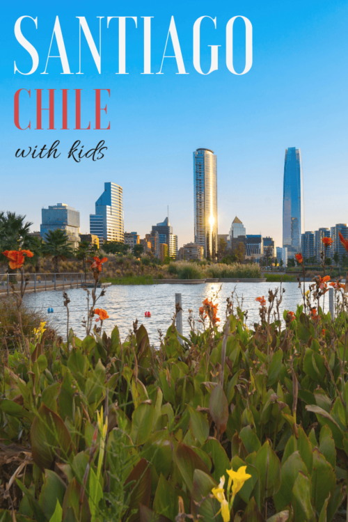 A Guide to Santiago, Chile with Kids