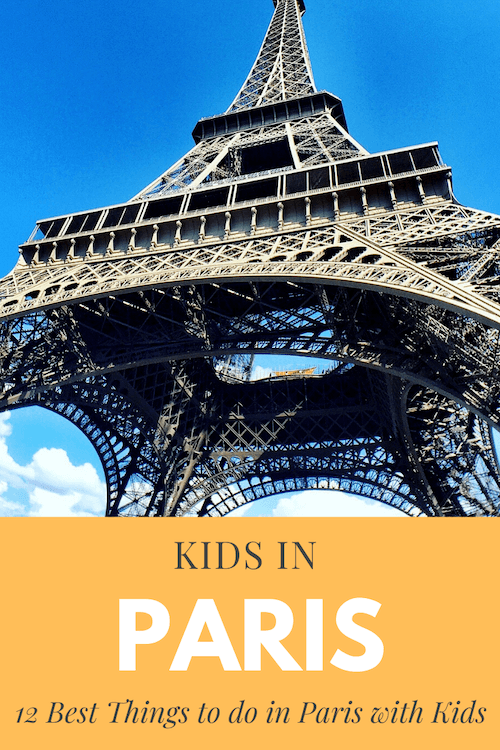 12 Things to do in Paris with Kids – The Guide