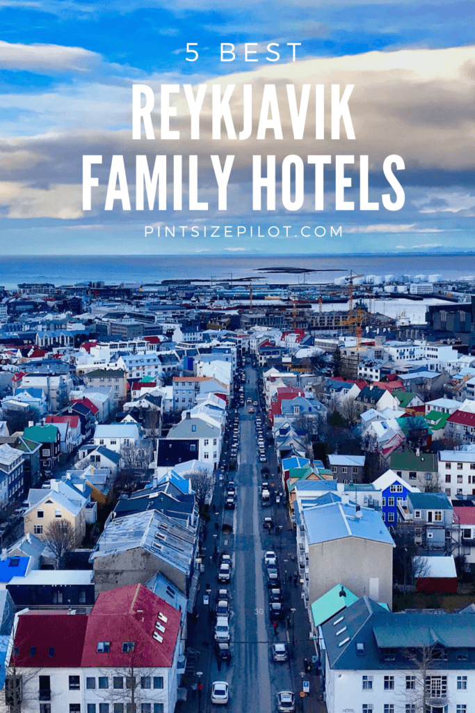 Best Family Hotels Reykjavik, Iceland – 5 Top Picks
