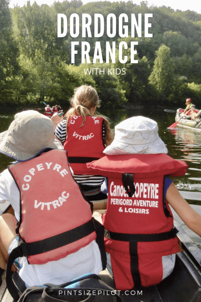Dordogne Family Holiday – The Dordogne with Kids Guide